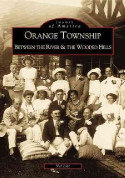 Orange Township: Between the River & the Wooded Hills (Paperback)
