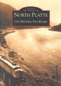 North Platte: City Between Two Rivers (Paperback)
