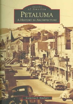 Petaluma: A History in Architecture (Paperback)