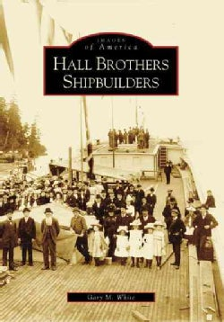 Hall Brothers Shipbuilders, Wa (Paperback)