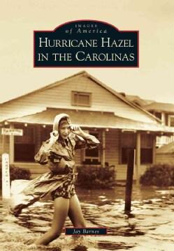 Hurricane Hazel in the Carolinas (Paperback)