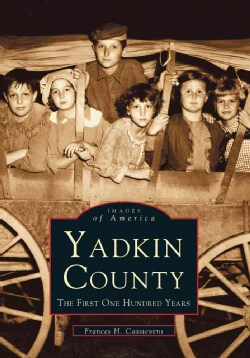 Yadkin County: The First One Hundred Years (Paperback)
