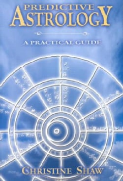 Predictive Astrology: A Practical Guide (Paperback)