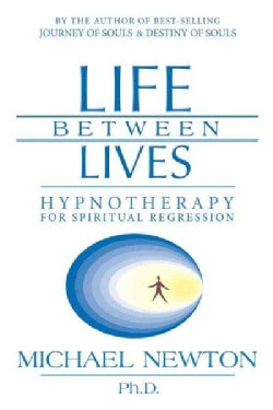 Life Between Lives: Hypnotherapy for Spiritual Regression (Paperback)