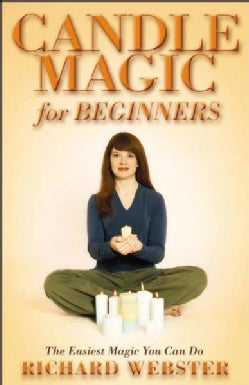 Candle Magic for Beginners: The Simplest Magic You Can Do (Paperback)