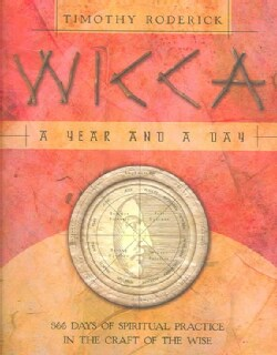 Wicca: A Year & A Day 366 Days Of Spiritual Practice In The Craft Of The Wise (Paperback)