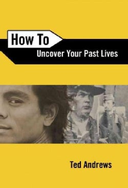 How to Uncover Your Past Lives (Paperback)