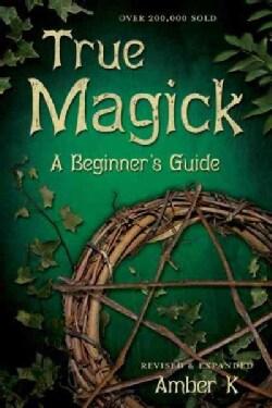 True Magick: A Beginner's Guide (Paperback)