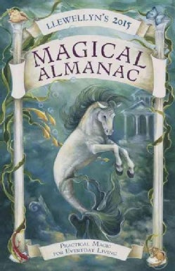 Llewellyn's Magical Almanac 2015: Practical Magic for Everyday Living (Paperback)