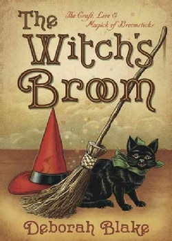 The Witch's Broom: The Craft, Lore & Magick of Broomsticks (Paperback)