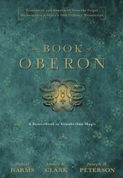 The Book of Oberon: A Sourcebook of Elizabethan Magic (Hardcover)