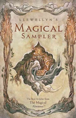 Llewellyn's Magical Sampler: The Best Articles from the Magical Almanac (Paperback)
