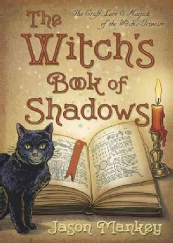 The Witch's Book of Shadows: The Craft, Lore & Magick of the Witch's Grimoire (Paperback)