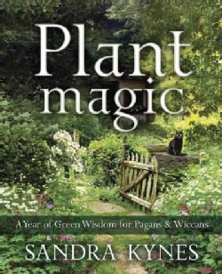 Plant Magic: A Year of Green Wisdom for Pagans & Wiccans (Paperback)