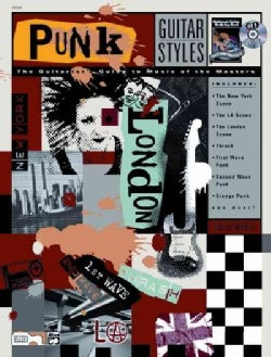 Punk Guitar Styles: The Guitarist's Guide to Music of the Masters