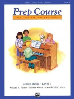 Alfred's Basic Piano Library Prep Course For The Young Beginner: Lesson Book: Level E (Paperback)