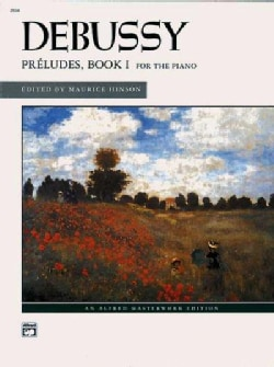 Debussy, Preludes, Book 1: For the Piano (Paperback)