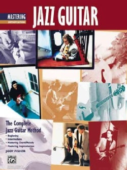 Complete Jazz Guitar Method: Beginning - Intermediate - Mastering Chord/Melody - Mastering Improvisation (Paperback)