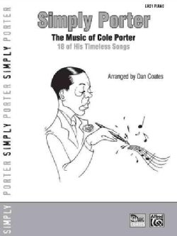 Simply Porter: The Music of Cole Porter: 18 of His Timeless Songs: Easy Piano (Paperback)