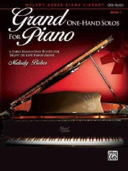 Grand One-Hand Solos for Piano, Book 1: 6 Early Elementary Pieces for Right or Left Hand Alone (Paperback)
