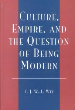Culture, Empire, and the Question of Being Modern (Hardcover)
