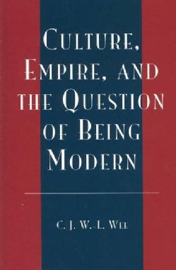 Culture, Empire, and the Question of Being Modern (Paperback)