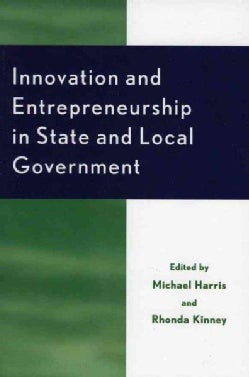 Innovation and Entrepreneurship in State and Local Government (Hardcover)