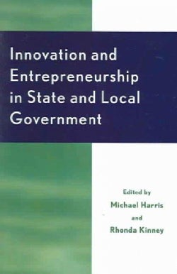 Innovation and Entrepreneurship in State and Local Government (Paperback)
