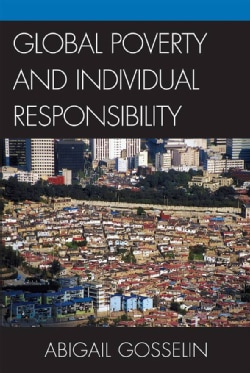 Global Poverty and Individual Responsibility (Hardcover)