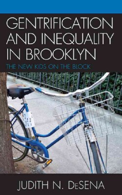 Gentrification and Inequality in Brooklyn, The New Kid on the Block (Hardcover)