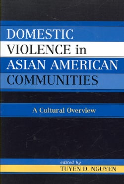 Domestic Violence in Asian American Communities: A Cultural Overview (Paperback)