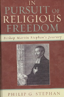 In Pursuit of Religious Freedom: Bishop Martin Stephan's Journey (Hardcover)