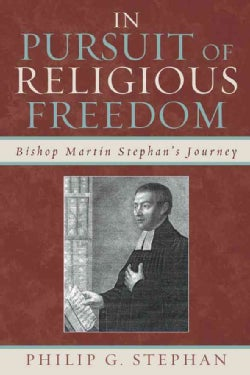 In Pursuit of Religious Freedom: Bishop Martin Stephan's Journey (Paperback)