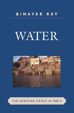 Water: The Looming Crisis in India (Hardcover)