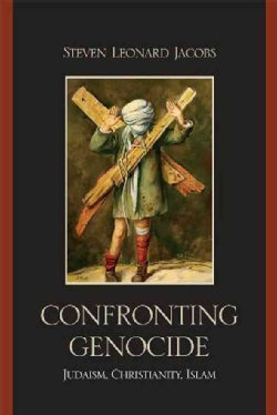 Confronting Genocide: Judaism, Christianity, Islam (Hardcover)