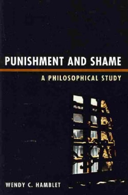 Punishment and Shame: A Philosophical Study (Paperback)
