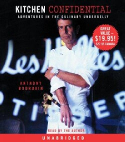 Kitchen Confidential: Adventures in the Culinary Underbelly (CD-Audio)