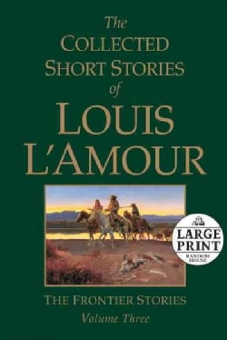The Collected Short Stories of Louis L'amour: The Frontier Stories (Paperback)