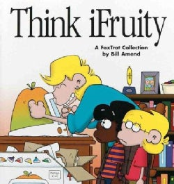 Think iFruity: A Foxtrot Collection (Paperback)