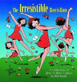 The Irresistible Rose Is Rose: A Collection of Rose Is Rose Comics (Paperback)