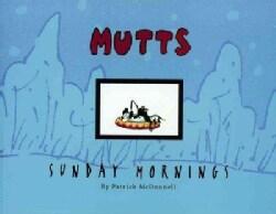 Mutts: Sunday Mornings (Paperback)