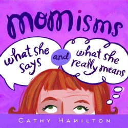 Momisms: What She Says and What She Really Means (Hardcover)