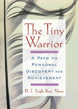 The Tiny Warrior: A Path to Personal Discovery and Achievement (Paperback)