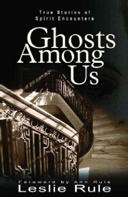 Ghosts Among Us: True Stories of Spirit Encounters (Paperback)