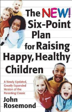 The New Six-point Plan for Raising Happy, Healthy Children (Hardcover)
