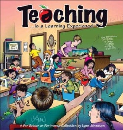 Teaching... Is a Learning Experience!: A for Better or for Worse Collection (Paperback)