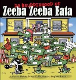 Da Brudderhood of Zeeba Zeeba Eata: A Pearls Before Swine Collections (Paperback)