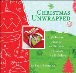 Christmas Unwrapped: Lighthearted Humor to Get You Through the Holidays (Hardcover)