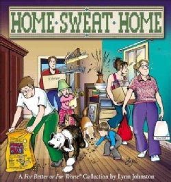 Home Sweat Home: A for Better or for Worse Collection (Paperback)