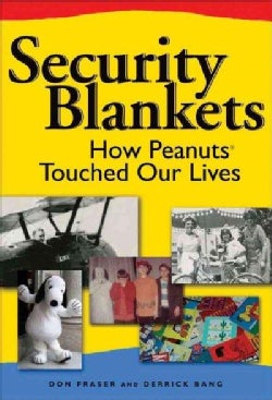 Security Blankets: How Peanuts Touched Our Lives (Paperback)